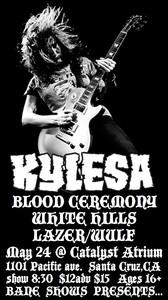 KYLESA, BLOOD CEREMONY, WHITE HILLS, LAZER/WULF